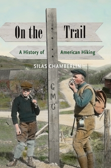 ON the Trail; A History of American Hiking